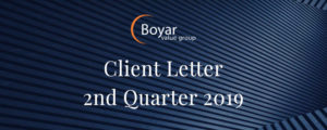 The Boyar Value Group's 2nd Quarter 2019 Client Letter